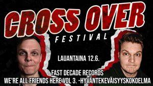 Bannerissa lukee Cross Over Festival 12.6. Fast Decade Records We're all friends here hyväntekeväisyyskokoelma.